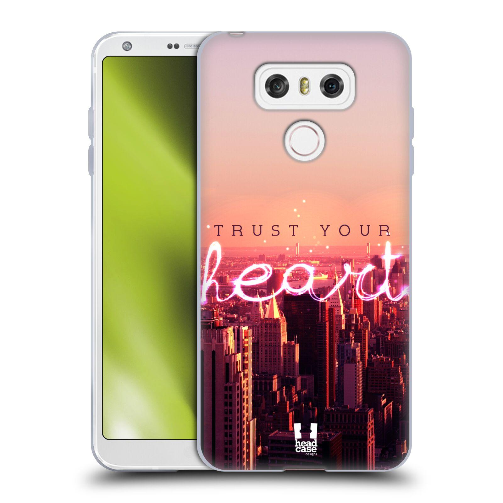 Silikonové pouzdro na mobil LG G6 - Head Case TRUST YOUR HEART (Silikonový kryt či obal na mobilní telefon LG G6 H870 / LG G6 Dual SIM H870DS)
